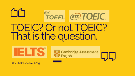 TOEIC? Or not TOEIC? Quel examen d'anglais post BAC?